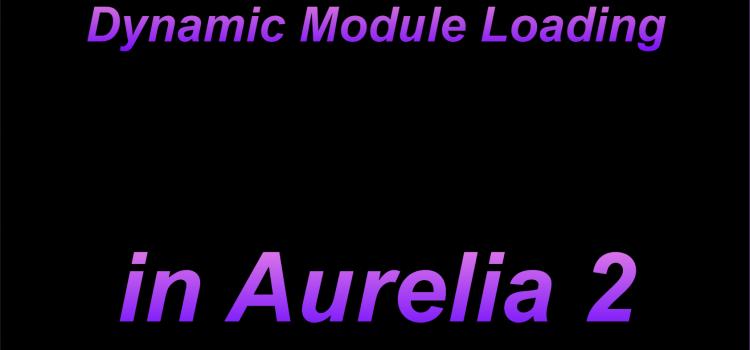 Dynamic Module Imports in Aurelia 2